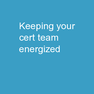 Keeping Your CERT  Team Energized