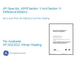 API Spec 6A:  ASME Section V And Section IX Reference Editions PowerPoint PPT Presentation
