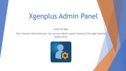 Xgenplus Admin Panel Android App