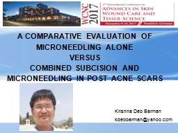 A  COMPARATIVE EVALUATION OF MICRONEEDLING ALONE