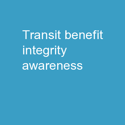 TRANSIT BENEFIT  Integrity Awareness