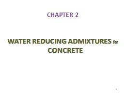CHAPTER 2 WATER REDUCING ADMIXTURES PowerPoint PPT Presentation