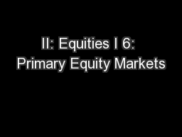 II: Equities I 6: Primary Equity Markets