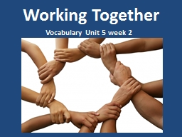 Working Together Vocabulary Unit 5 week 2