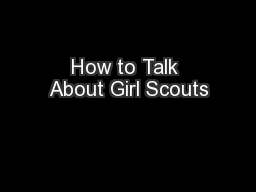 How to Talk About Girl Scouts