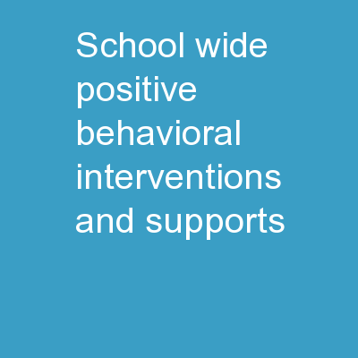 School-wide Positive Behavioral Interventions and  Supports: