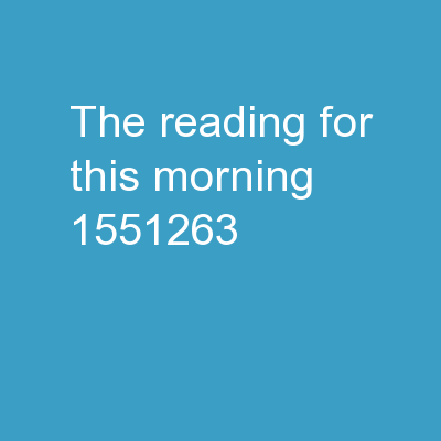 The reading  For This morning: