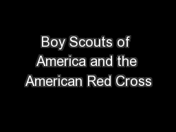 Boy Scouts of America and the American Red Cross