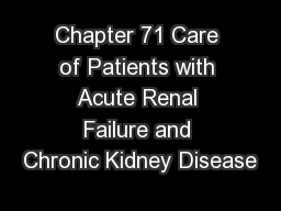 Chapter 71 Care of Patients with Acute Renal Failure and Chronic Kidney Disease