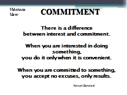 There is a difference between interest and commitment.