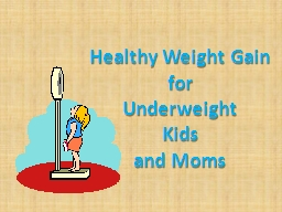 Healthy Weight Gain  for
