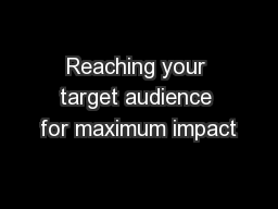 Reaching your target audience for maximum impact