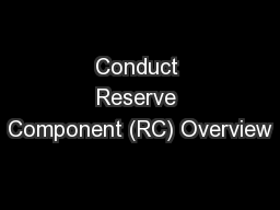 Conduct Reserve Component (RC) Overview