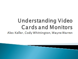 Understanding Video Cards and Monitors PowerPoint PPT Presentation