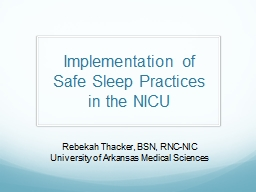 Implementation of Safe Sleep Practices in the NICU PowerPoint PPT Presentation