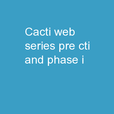 CACTI Web Series:  Pre-CTI and Phase I