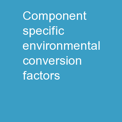 Component Specific Environmental Conversion Factors