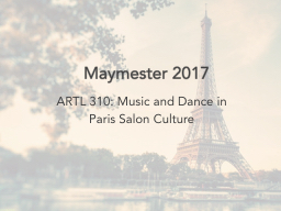 Maymester   2018 ARTL 310: Music and Dance in