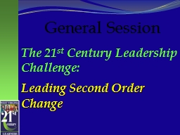 The 21 st  Century Leadership Challenge: