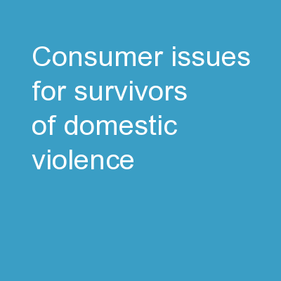 Consumer Issues for Survivors of Domestic Violence