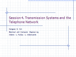 Session 4. Transmission Systems and the Telephone Network