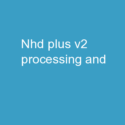 NHD Plus V2  Processing and