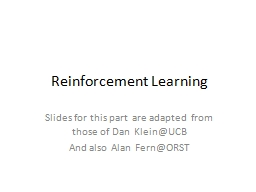 Reinforcement Learning Slides for this part are adapted from those of Dan
