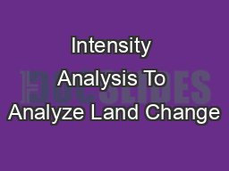 Intensity Analysis To Analyze Land Change PowerPoint Presentation, PPT - DocSlides