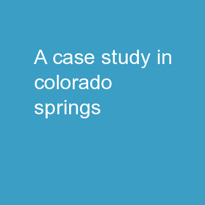 A Case Study in Colorado Springs PowerPoint Presentation, PPT - DocSlides