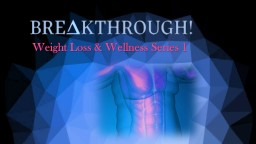 Weight Loss & Wellness Series 1
