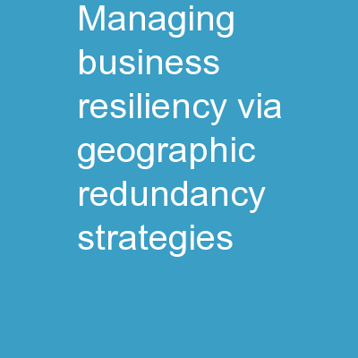 Managing Business Resiliency via Geographic Redundancy Strategies