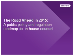 The Road Ahead in 2015: A public policy and regulation roadmap for in-house counsel PowerPoint PPT Presentation
