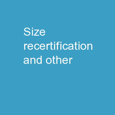 Size Recertification and Other PowerPoint PPT Presentation