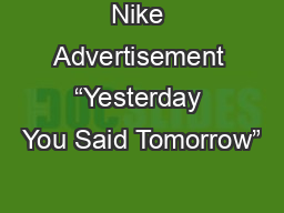 "Nike Advertisement ""Yesterday You Said Tomorrow"""