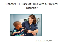 Chapter 31- Care of Child with a Physical Disorder