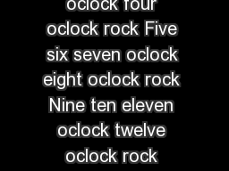 ROCK AROUND THE CLOCK   One two three oclock four oclock rock Five six seven oclock eight oclock rock Nine ten eleven oclock twelve oclock rock Were gonna rock around the cloc k tonight