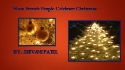 How French People Celebrate Christmas PowerPoint PPT Presentation