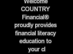 Sponsored   by Welcome COUNTRY Financial® proudly provides financial literacy education to your cl PowerPoint PPT Presentation