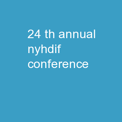 24 th  Annual NYHDIF Conference