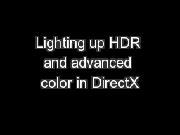 Lighting up HDR and advanced color in DirectX