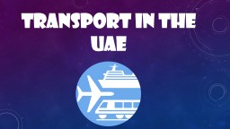 Transport in the uae First, there was the camel.