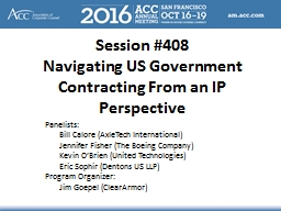 Session #408 Navigating US Government Contracting From an IP Perspective