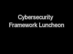 Cybersecurity Framework Luncheon