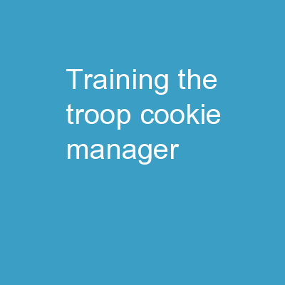 Training the     Troop Cookie Manager