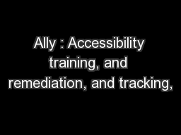 Ally : Accessibility training, and remediation, and tracking,