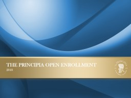 THE PRINCIPIA OPEN ENROLLMENT