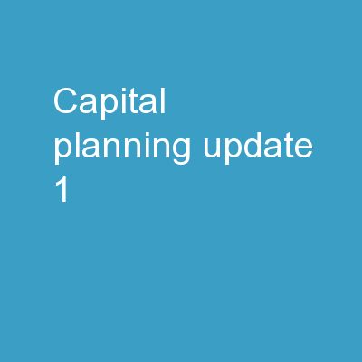 Capital Planning Update 1