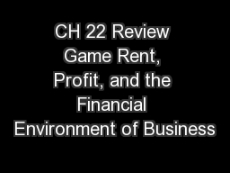 CH 22 Review Game Rent, Profit, and the Financial Environment of Business