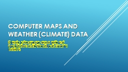 Computer maps and weather (climate) data PowerPoint Presentation, PPT - DocSlides