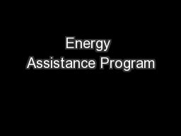 Energy Assistance Program PowerPoint PPT Presentation
